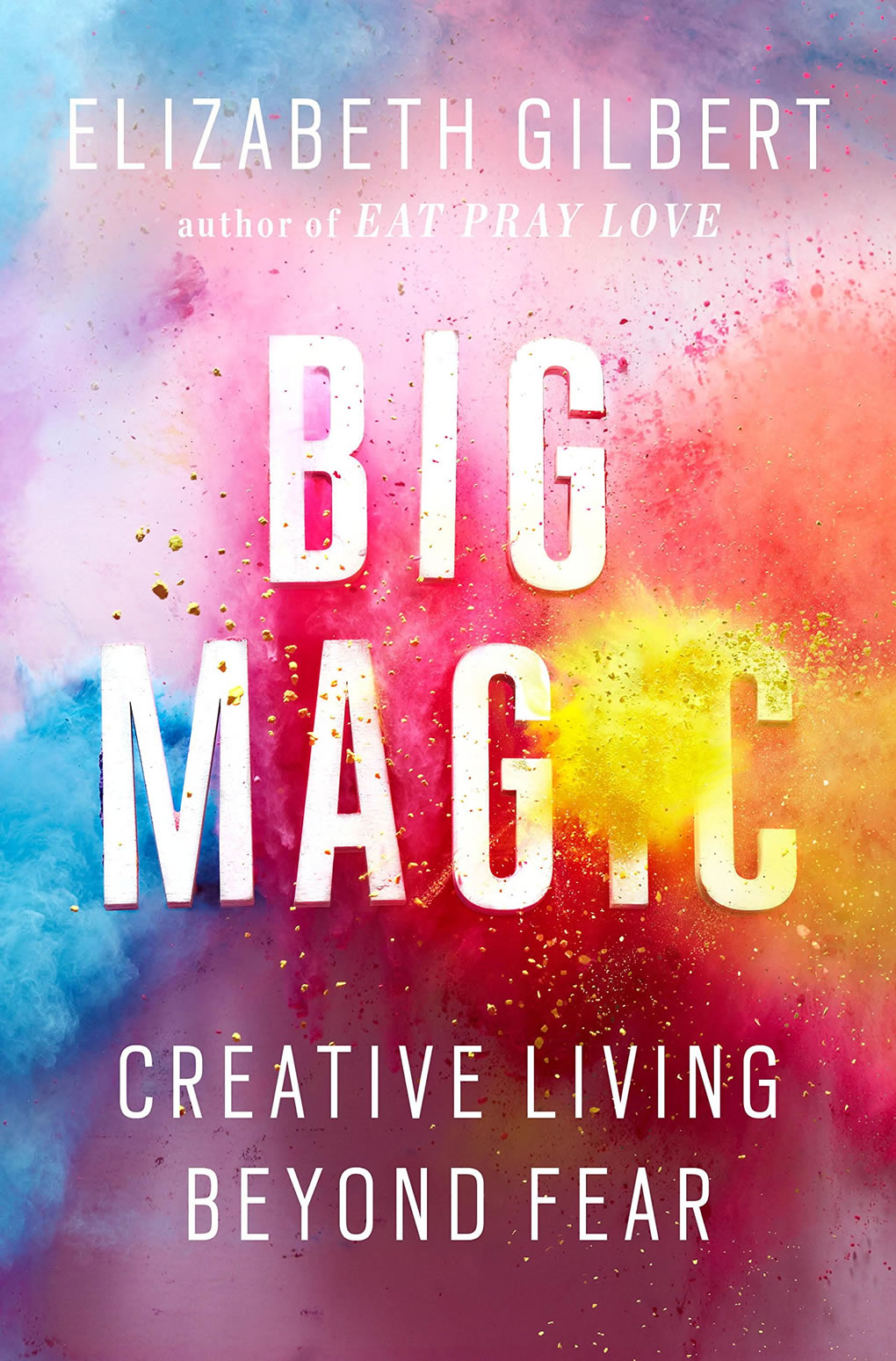 Book Review: Elizabeth Gilbert's Big Magic